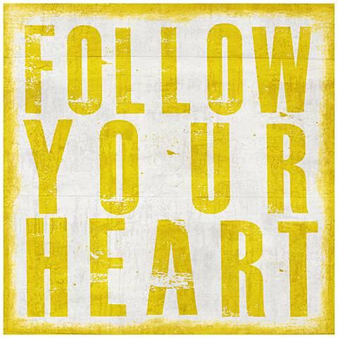 """Follow Your Heart 20"""" High Canvas Wall Art"""