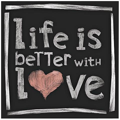 "Life Is Better With Love 20"" High Canvas Wall Art"